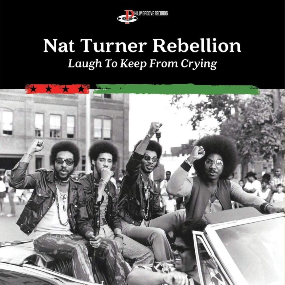 Nat Turner Rebellion: Laugh To Keep From Crying – album review