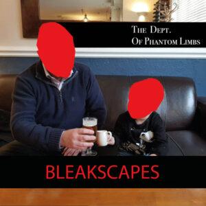 The Dept. of Phantom Limbs: Bleakscapes – album review