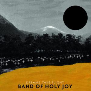 Band of Holy Joy: Dreams Take Flight – album review