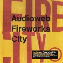 Audioweb: Audioweb / Fireworks City – vinyl re-issues review.