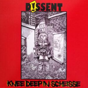Dissent Knee Deep In Scheisse