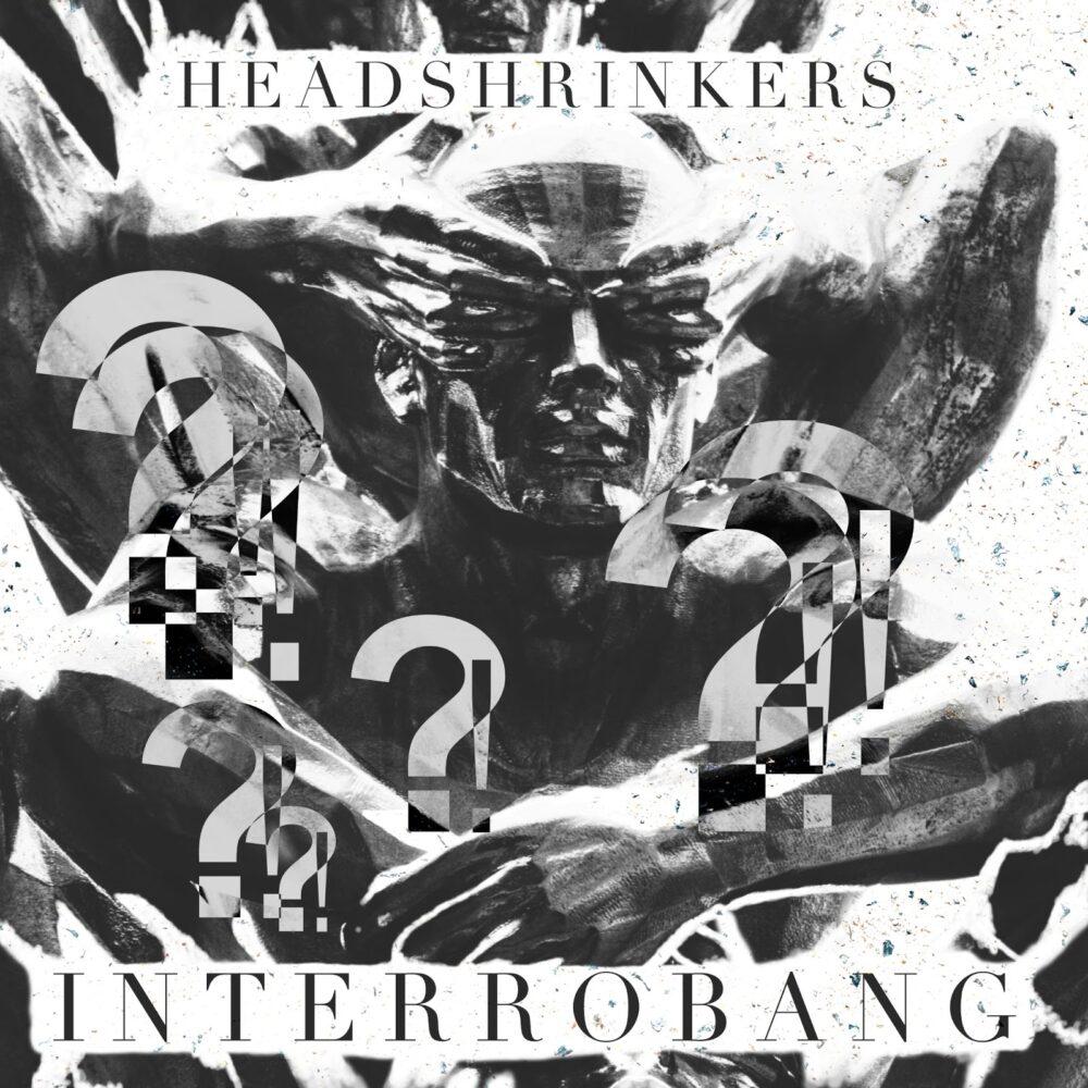 Headshrinkers: Interrobang – single review