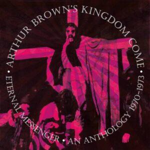 Arthur Brown's Kingdom Come – Eternal Messenger – album review