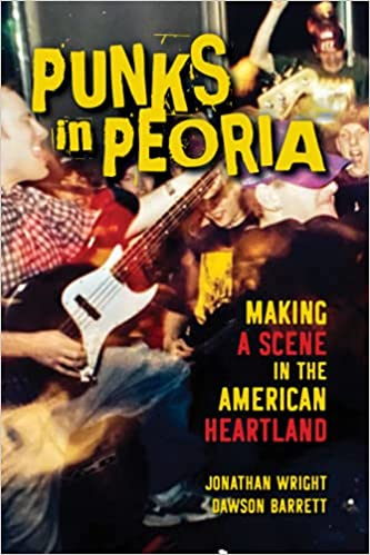Punks in Peoria by Jonathan Wright and Dawson Barrett – book review