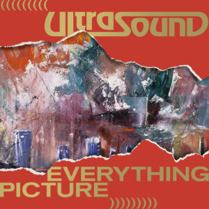 Ultrasound release deluxe version of their classic debut album Everything Picture