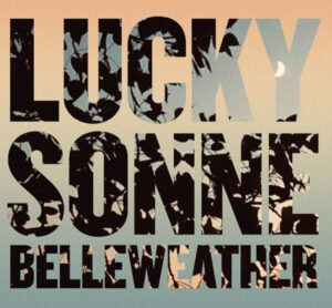 Lucky Sonne – Belleweather: Album Review