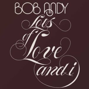 Bob Andy – Lots Of Love And I – album review