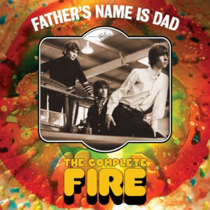 Fire:  Father's Name Is Dad – album review