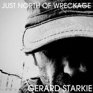 Gerard Starkie: Just North Of Wreckage – album review