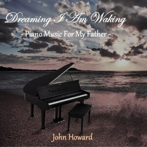 John Howard: Dreaming I Am Waking – album review