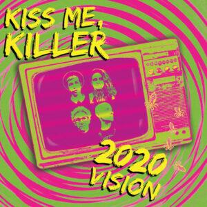 Kiss Me Killer 2020 Vision