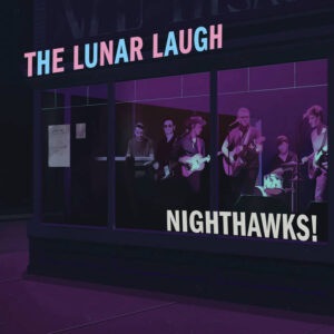 The Lunar Laugh: Nighthawks! – album review