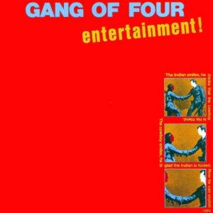 Gang Of Four: Entertainment! – album reappraisal