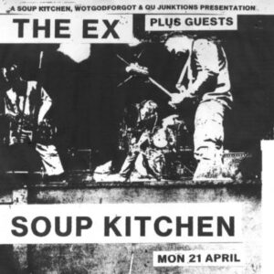The Ex: Manchester Soup Kitchen – live review