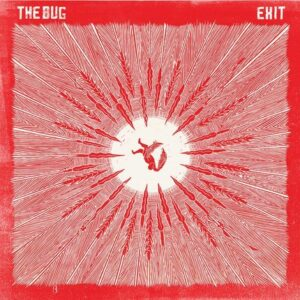 The Bug: Exit – EP review