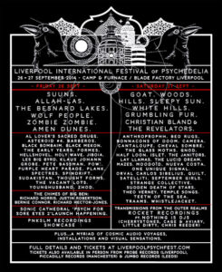 are you ready for the Liverpool International Festival of Psychedelia? next weekend for one of best festivals in the UK