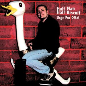 Half Man Half Biscuit: Urge for Offal – album review