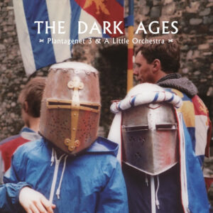 Plantagenet 3 & A Little Orchestra: The Dark Ages – ep review