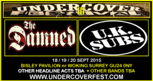 Undercover Festival 3 – Headliners for 2015 confirmed as The Damned and UK Subs