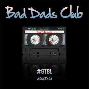 Bad Dads club