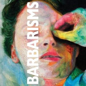 Barbarisms: Barbarisms – album review