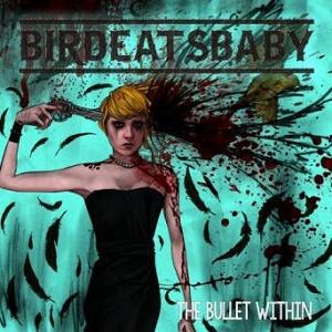 BirdEatsBaby: The Bullet Within – album review