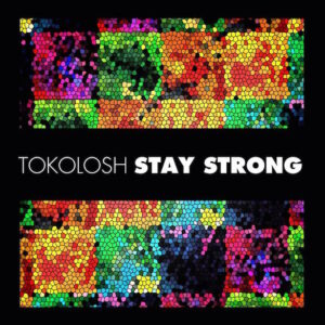 Tokolosh: Stay Strong – album review