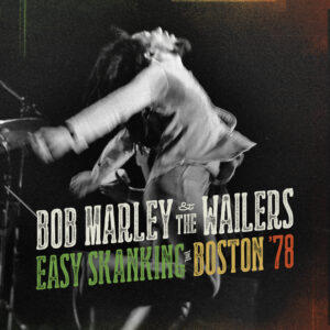 Bob Marley & The Wailers: Easy Skanking In Boston '78 – album review