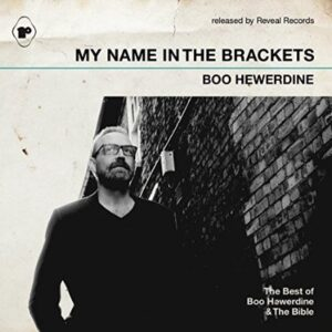 Boo Hewerdine: My Name In The Brackets (The Best Of Boo Hewerdine and The Bible) – album review