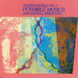Jon Hassell / Brian Eno: Fourth World Music Vol 1: Possible Nations – album review