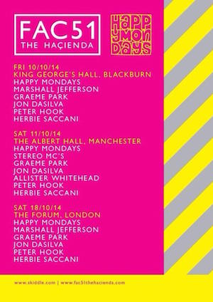 Happy Mondays To Perform Blackburn, Manchester & London Live Dates At Special FAC 51 The Hacienda Events October