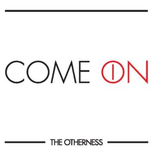 The Otherness: Come On – ep review