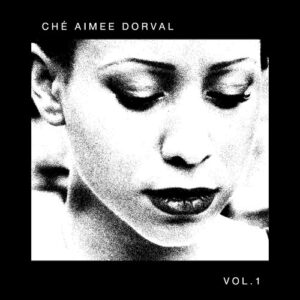Che Aimee Dorval: Volume 1 – EP Review