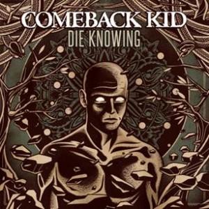 Comeback Kid: Die Knowing – album review