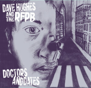 Dave Hughes And The Renegade Folk Punk Band: Doctors and Dates - album review | Louder Than War