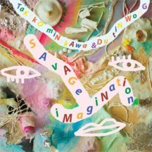 Dustin Wong and Takako Minekawa: Savage Imagination – album review