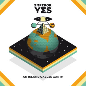 Emperor Yes: An Island Called Earth – album review