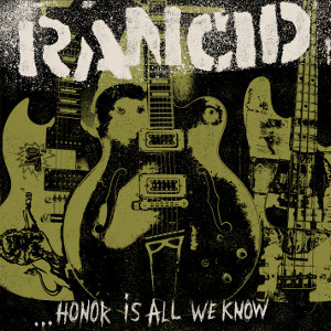 Rancid: Honor Is All We Know – Album review