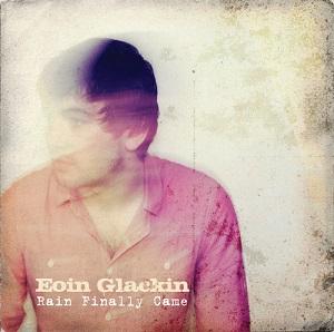 Eoin Glackin: Rain Finally Came – album review