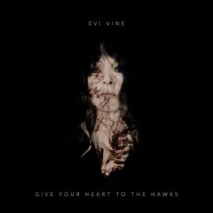 Evi Vine: Give Your Heart To The Hawks – album review