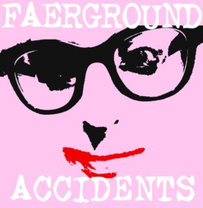 Faerground Accidents announce tour and debut single on louder Than War records
