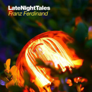 Late Night Tales: Franz Ferdinand and others – album review