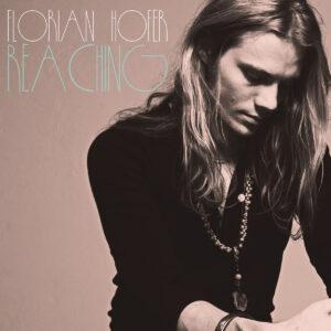 Florian Hofer: Reaching – album review