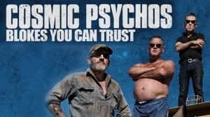 Cosmic Psychos: Blokes You Can Trust – London screening