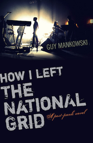 How I Left The National Grid by Guy Mankowski – book review