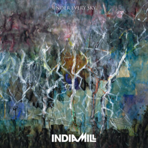 India Mill: Under Every Sky – album review