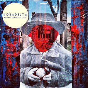 Kobadelta: Remain Distracted – EP review