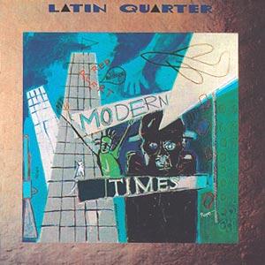 Latin Quarter: Modern Times – album review