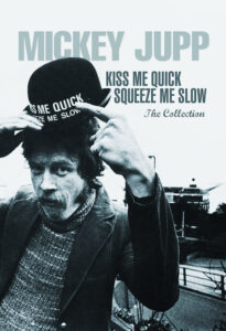 Mickey Jupp: Kiss Me Quick, Squeeze Me Slow, The Collection – Album Review