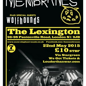 Membranes/Wolfhounds/Faerground Accidents/YouTheLiving announce May 22nd London gig